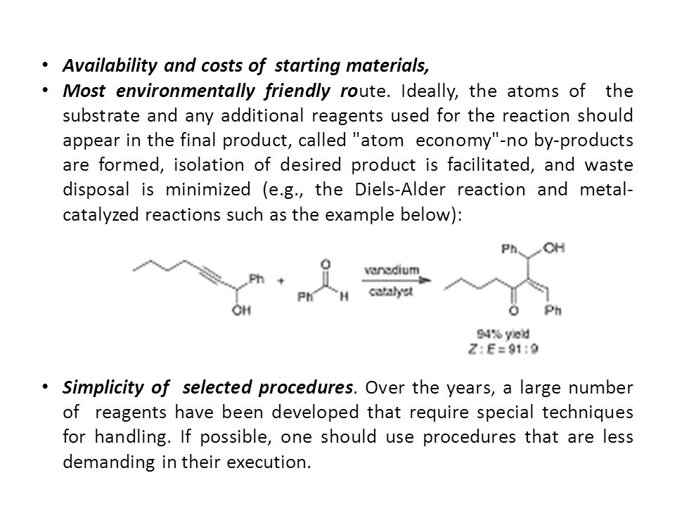 Availability and costs of starting materials,