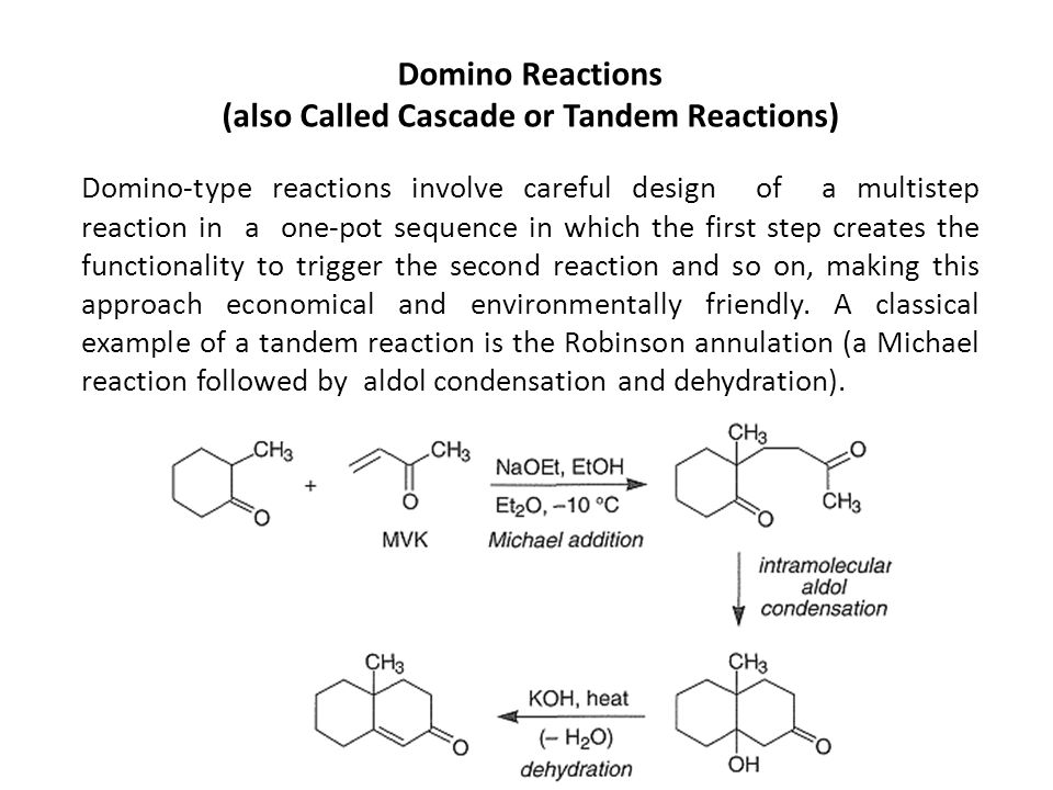 (also Called Cascade or Tandem Reactions)