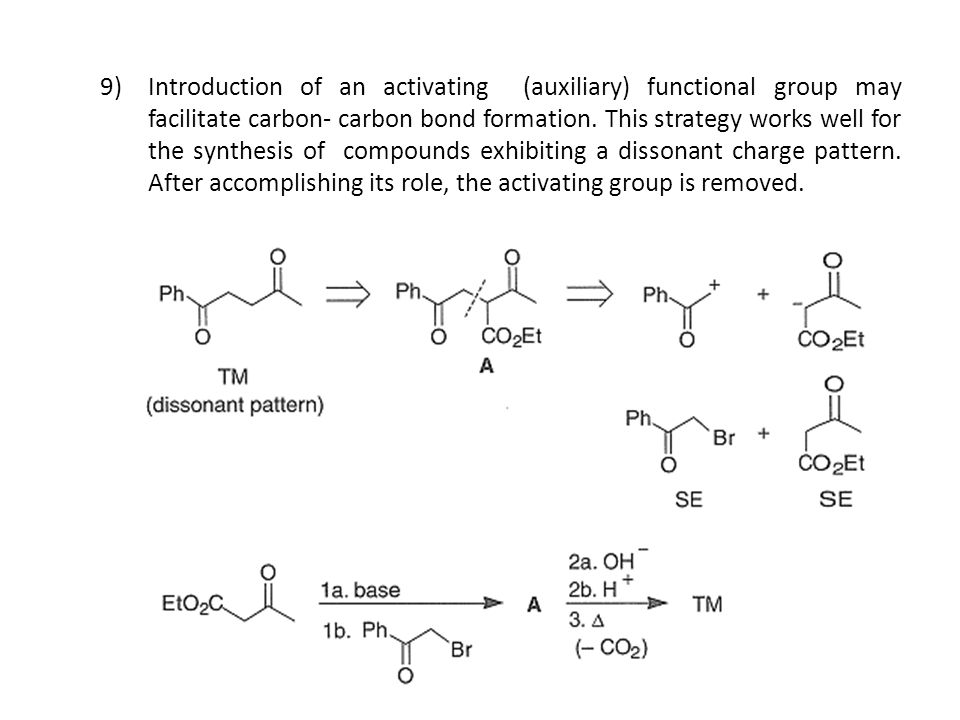 Introduction of an activating (auxiliary) functional group may facilitate carbon- carbon bond formation.