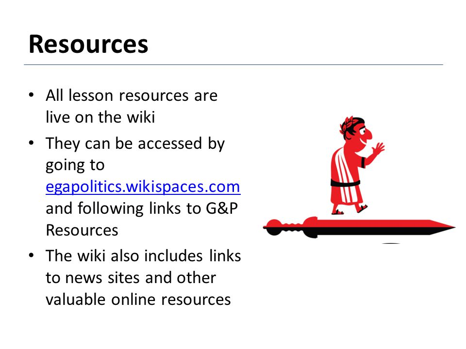 Resources All lesson resources are live on the wiki