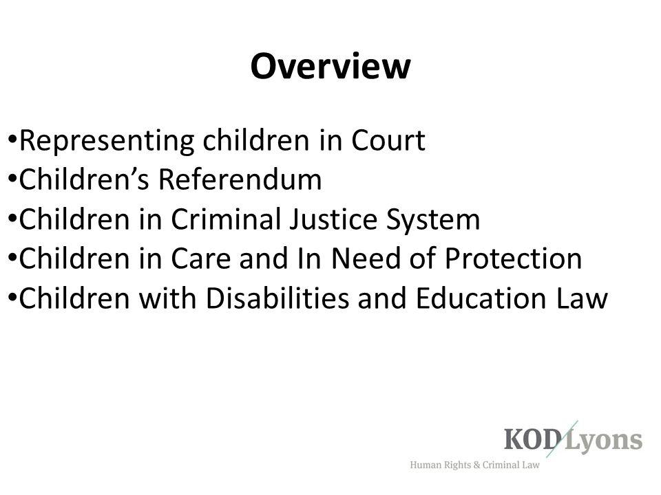 Overview Representing children in Court Children's Referendum