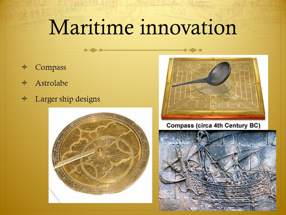 Maritime innovation Compass Astrolabe Larger ship designs