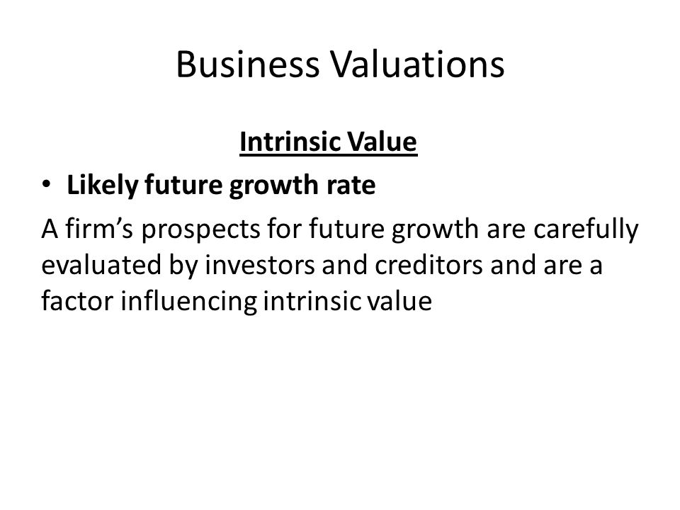 Business Valuations Intrinsic Value Likely future growth rate