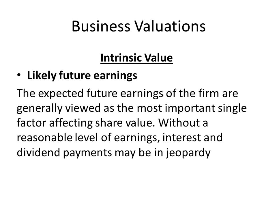 Business Valuations Intrinsic Value Likely future earnings