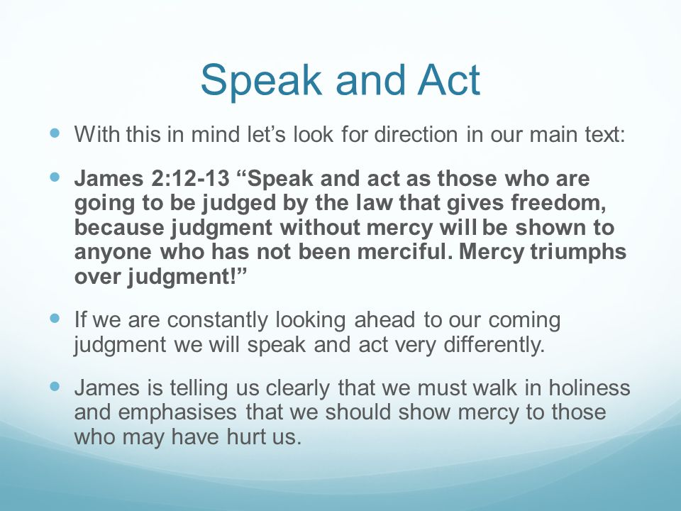 Speak and Act With this in mind let's look for direction in our main text: