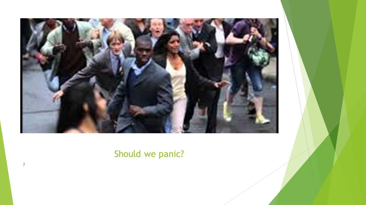 Should we panic