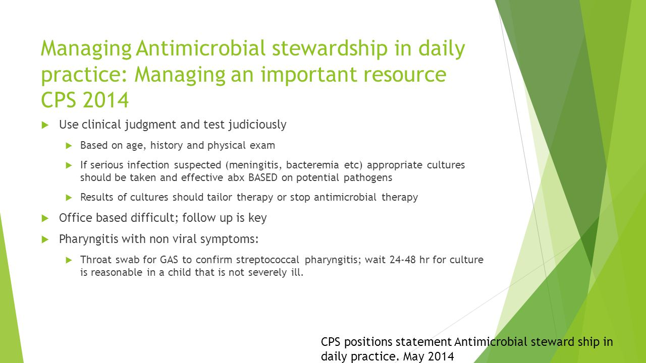 Managing Antimicrobial stewardship in daily practice: Managing an important resource CPS 2014