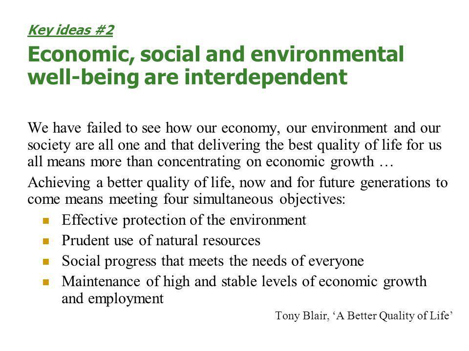 Economic, social and environmental well-being are interdependent
