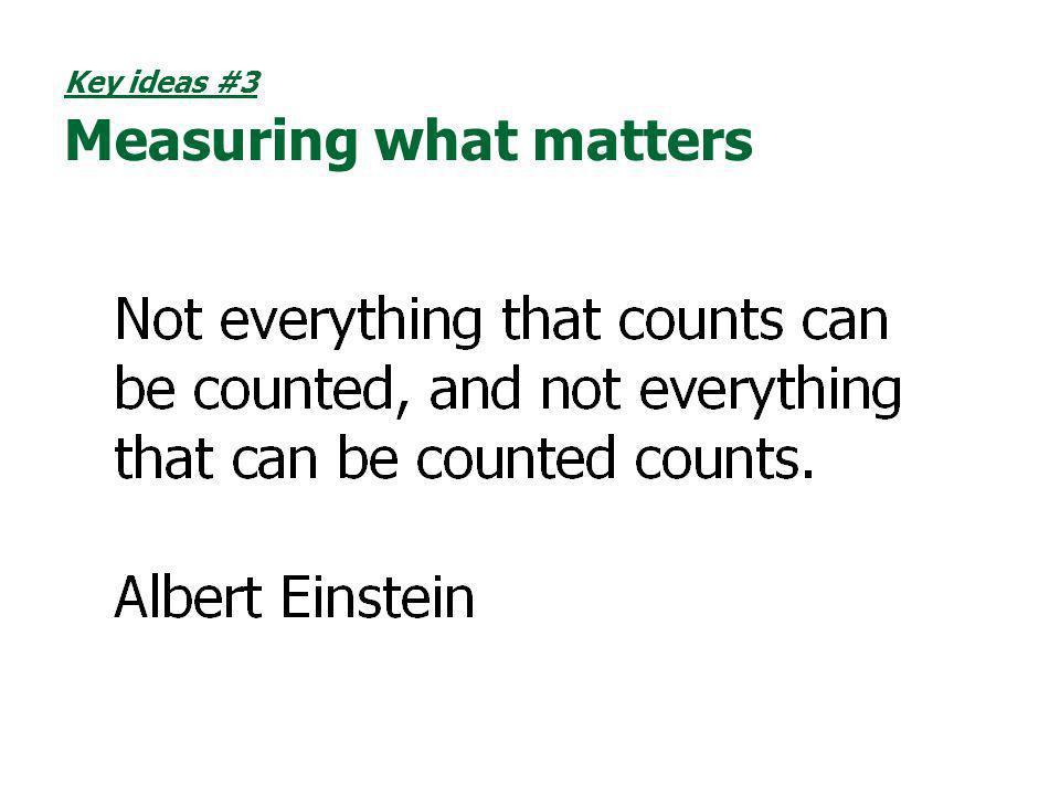Key ideas #3 Measuring what matters