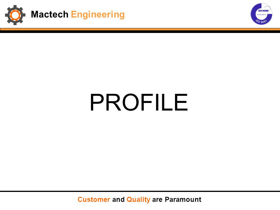 Mactech Engineering PROFILE Customer and Quality are Paramount