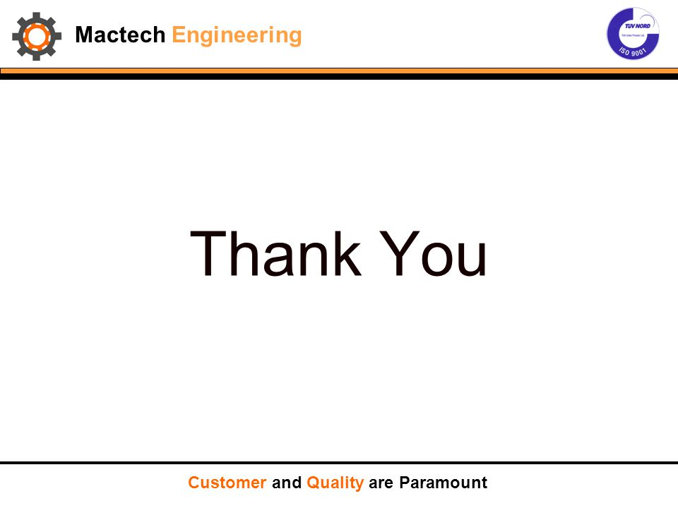 Mactech Engineering Thank You Customer and Quality are Paramount