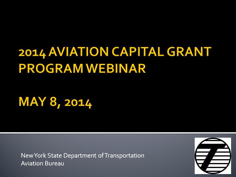 2014 AVIATION CAPITAL GRANT PROGRAM WEBINAR MAY 8, 2014