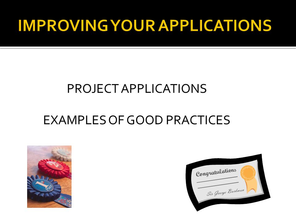 IMPROVING YOUR APPLICATIONS