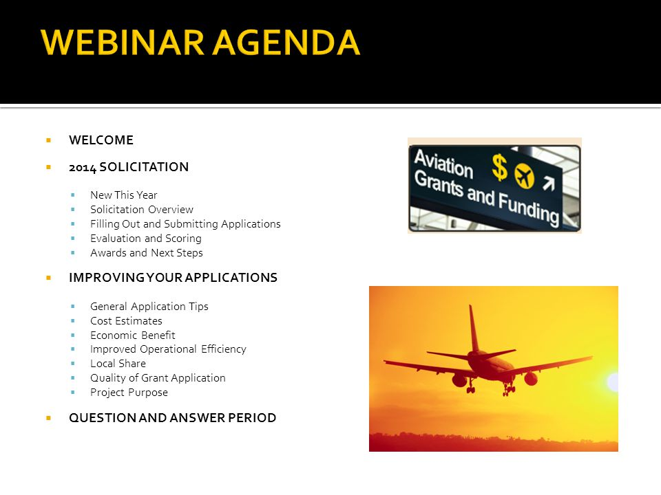 WEBINAR AGENDA WELCOME 2014 SOLICITATION IMPROVING YOUR APPLICATIONS