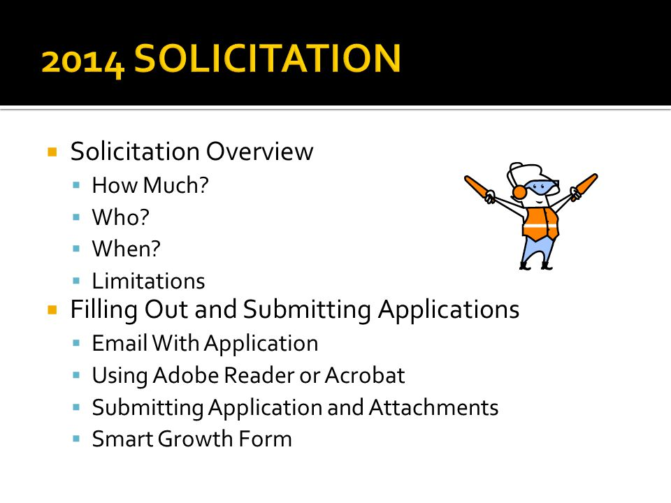 2014 SOLICITATION Solicitation Overview
