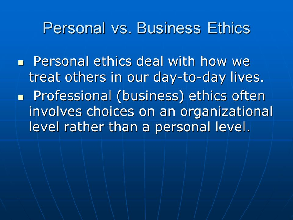 Personal vs. Business Ethics