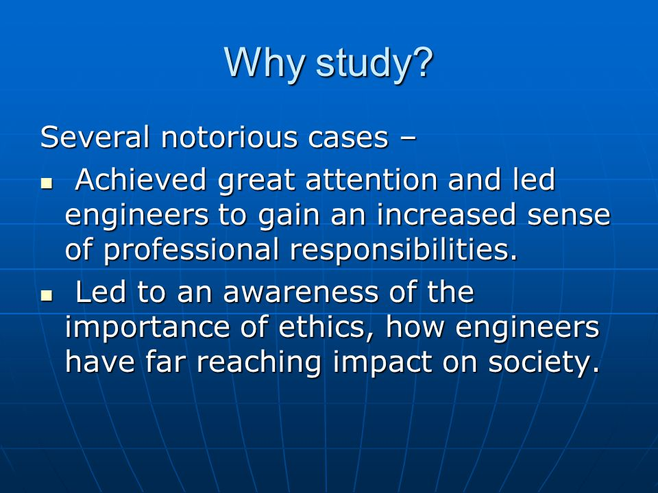 Why study Several notorious cases –