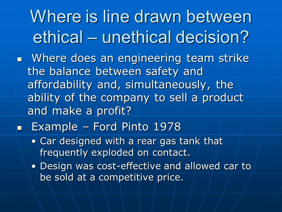 Where is line drawn between ethical – unethical decision