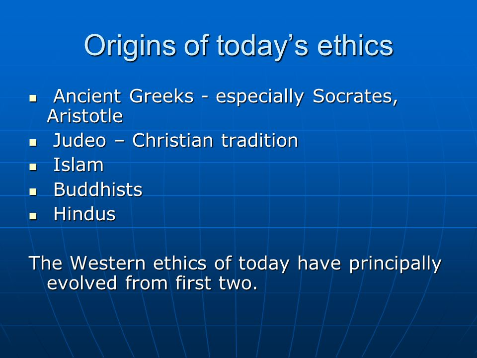 Origins of today's ethics