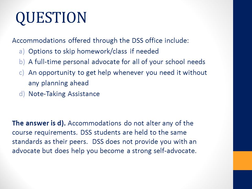 QUESTION Accommodations offered through the DSS office include: