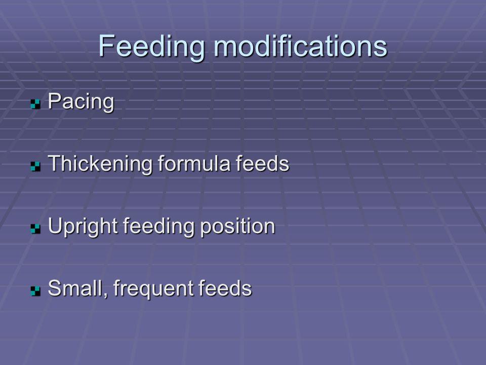 Feeding modifications