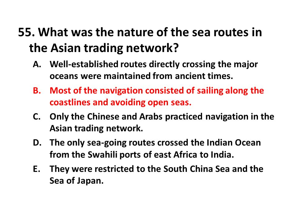 55. What was the nature of the sea routes in the Asian trading network
