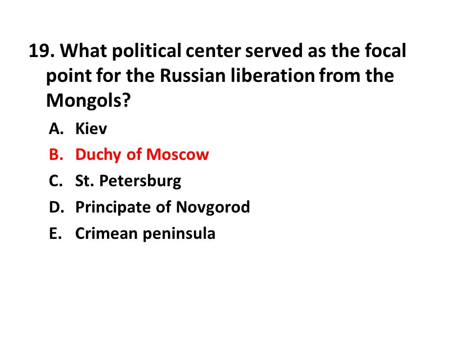 19. What political center served as the focal point for the Russian liberation from the Mongols