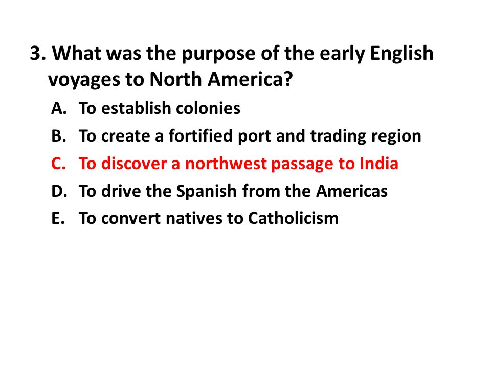 3. What was the purpose of the early English voyages to North America