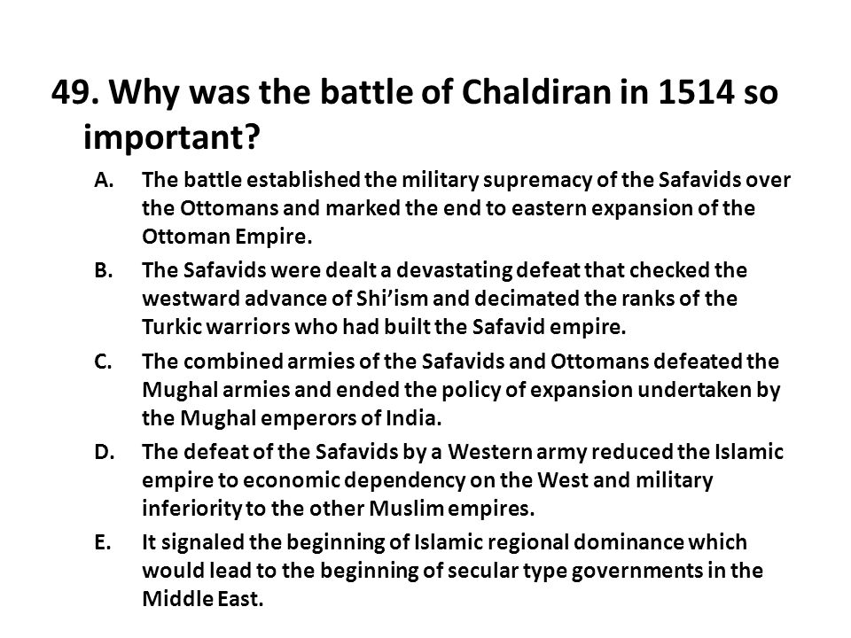 49. Why was the battle of Chaldiran in 1514 so important