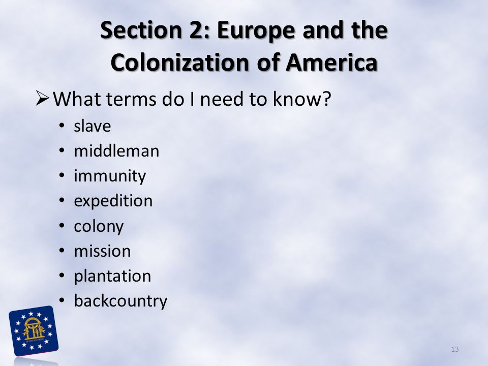 Section 2: Europe and the Colonization of America
