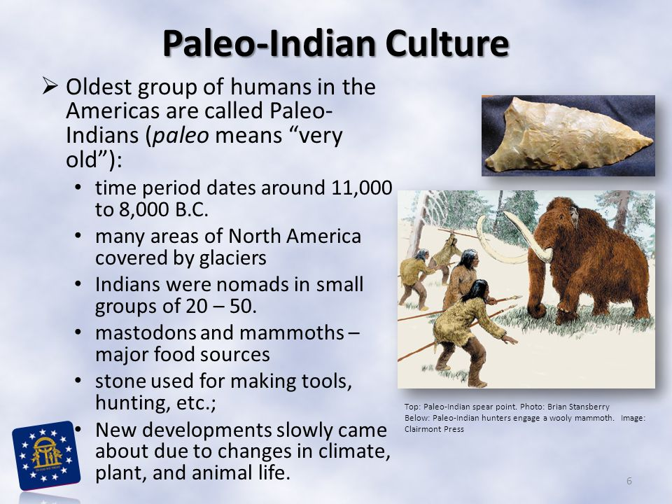 Paleo-Indian Culture Oldest group of humans in the Americas are called Paleo-Indians (paleo means very old ):