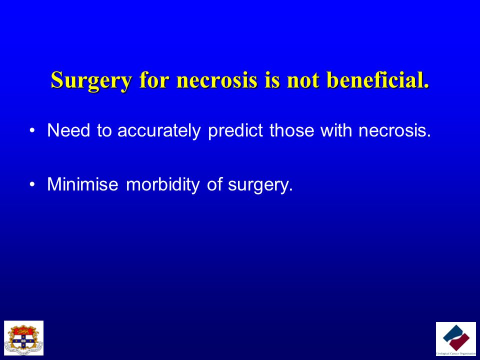 Surgery for necrosis is not beneficial.