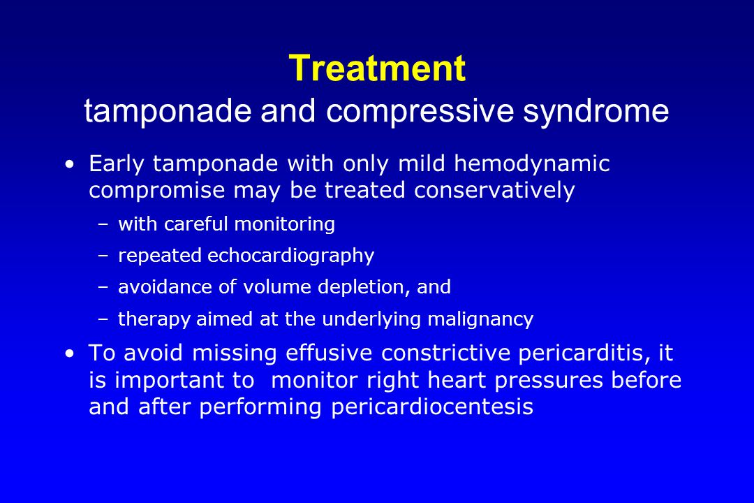 Treatment tamponade and compressive syndrome