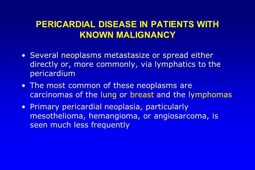 PERICARDIAL DISEASE IN PATIENTS WITH KNOWN MALIGNANCY