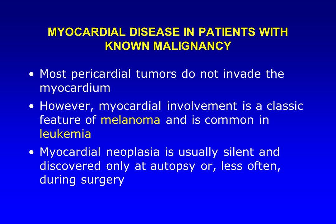 MYOCARDIAL DISEASE IN PATIENTS WITH KNOWN MALIGNANCY