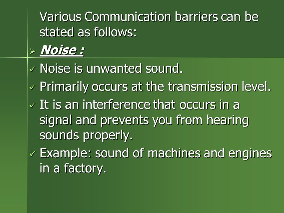 Various Communication barriers can be stated as follows: