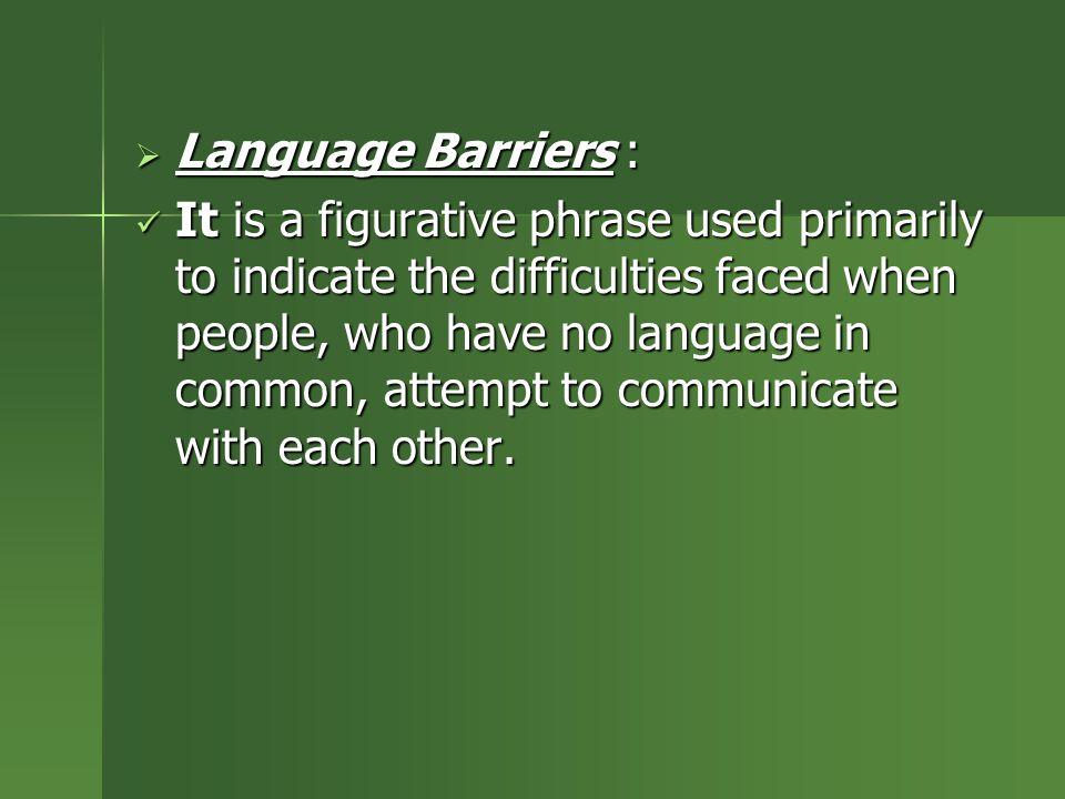 Language Barriers :