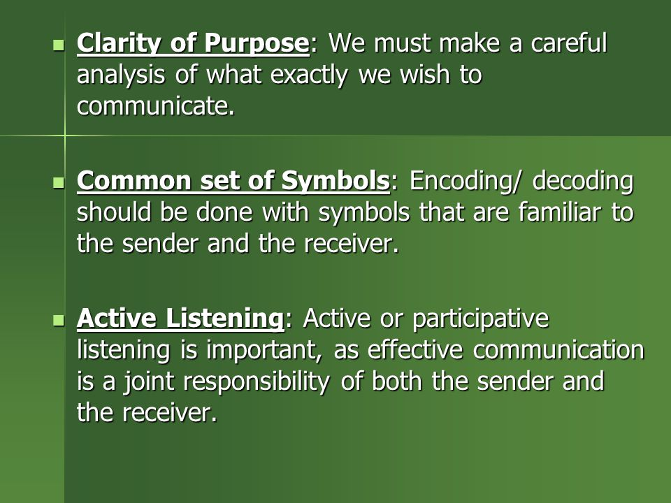Clarity of Purpose: We must make a careful analysis of what exactly we wish to communicate.
