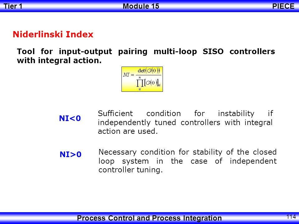 Control integral Niderlinski Index. Tool for input-output pairing multi-loop SISO controllers with integral action.