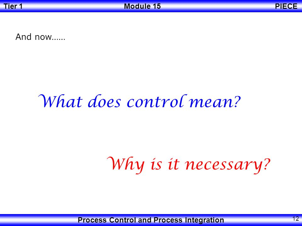 And now…… What does control mean Why is it necessary