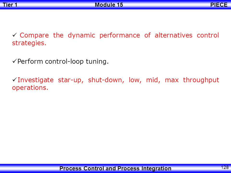 Compare the dynamic performance of alternatives control strategies.
