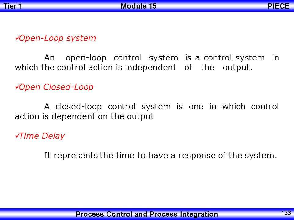 Open-Loop system An open-loop control system is a control system in which the control action is independent of the output.
