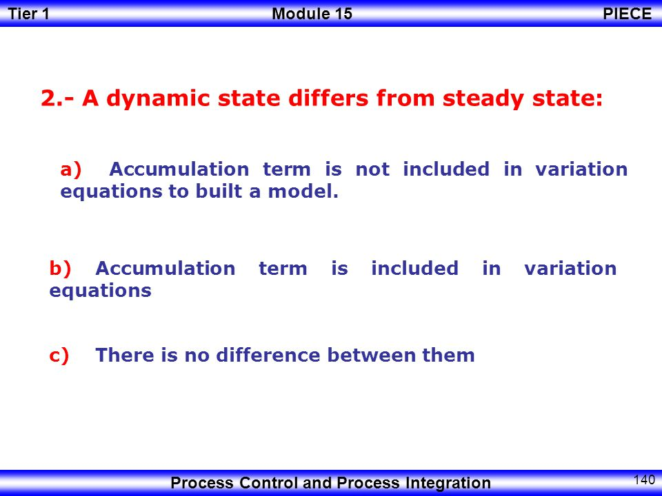 2.- A dynamic state differs from steady state: