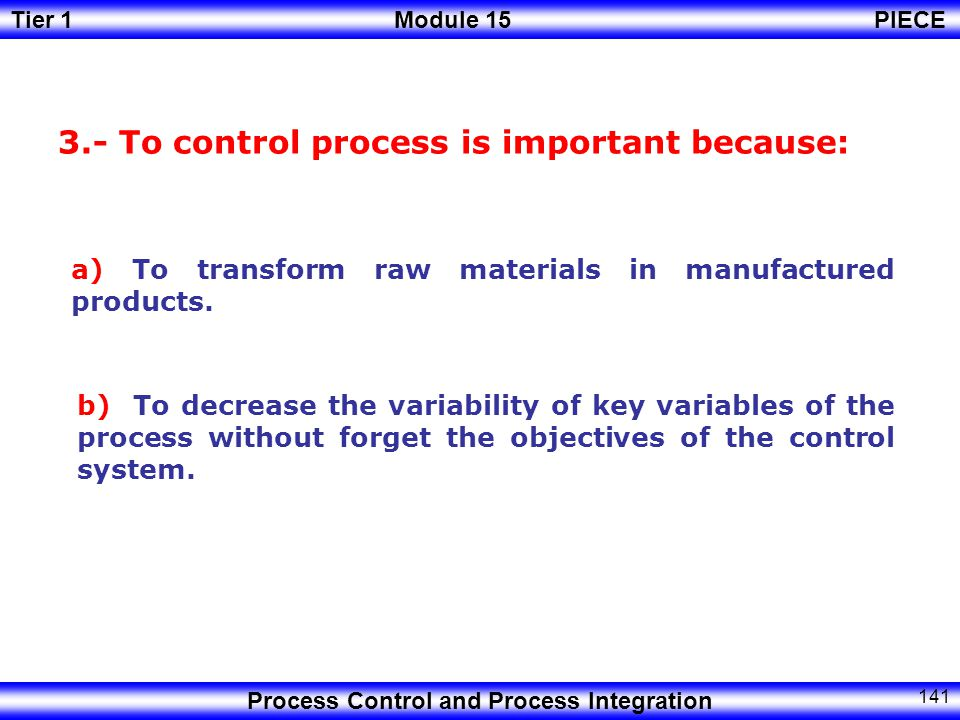 3.- To control process is important because: