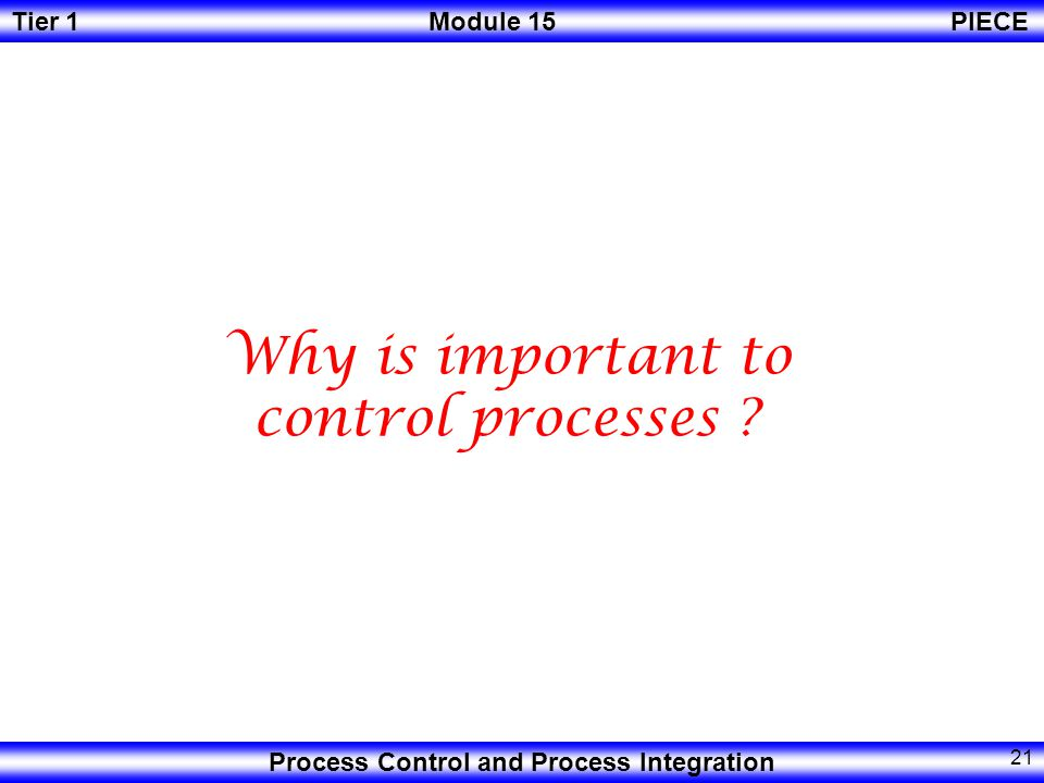Why is important to control processes