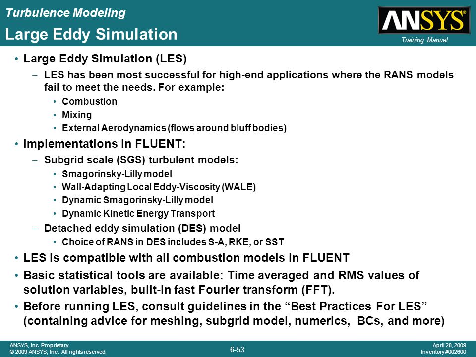 Large Eddy Simulation Large Eddy Simulation (LES)