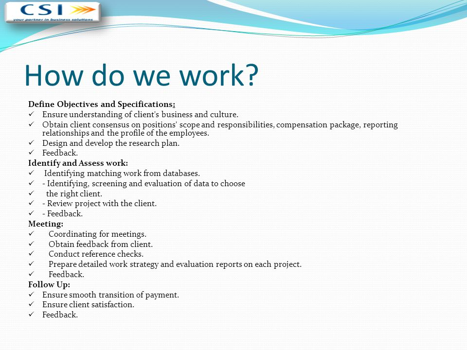 How do we work Define Objectives and Specifications: