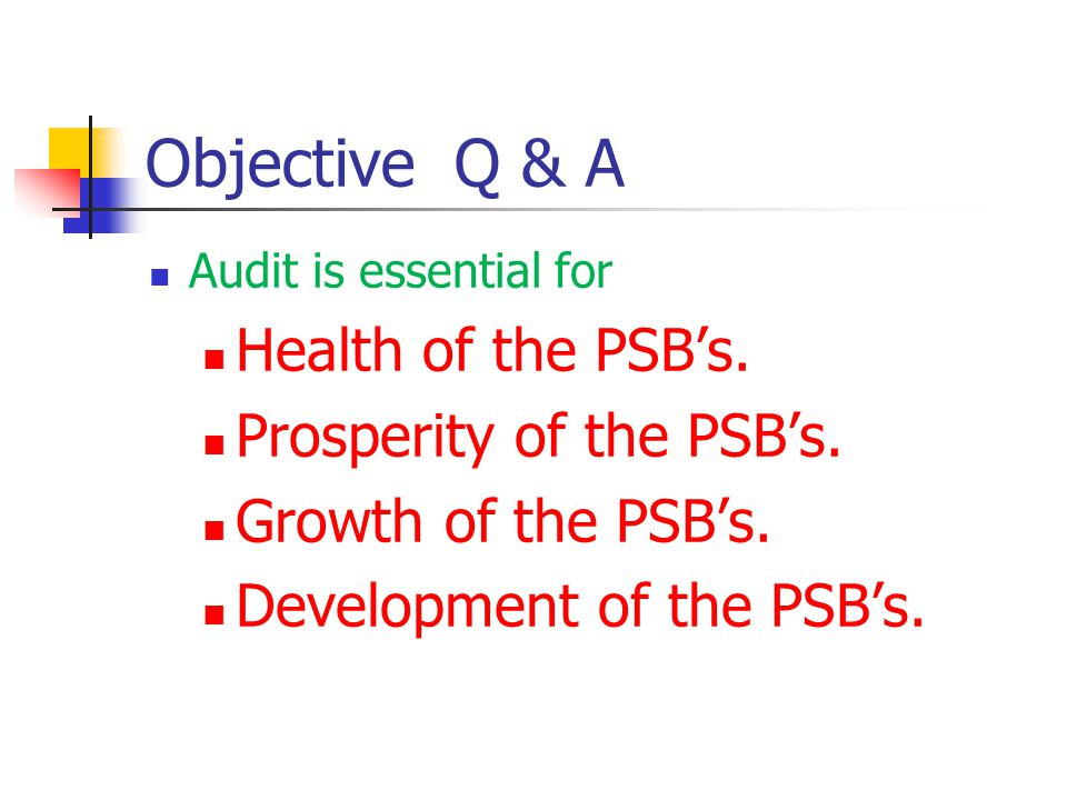 Objective Q & A Health of the PSB's. Prosperity of the PSB's.