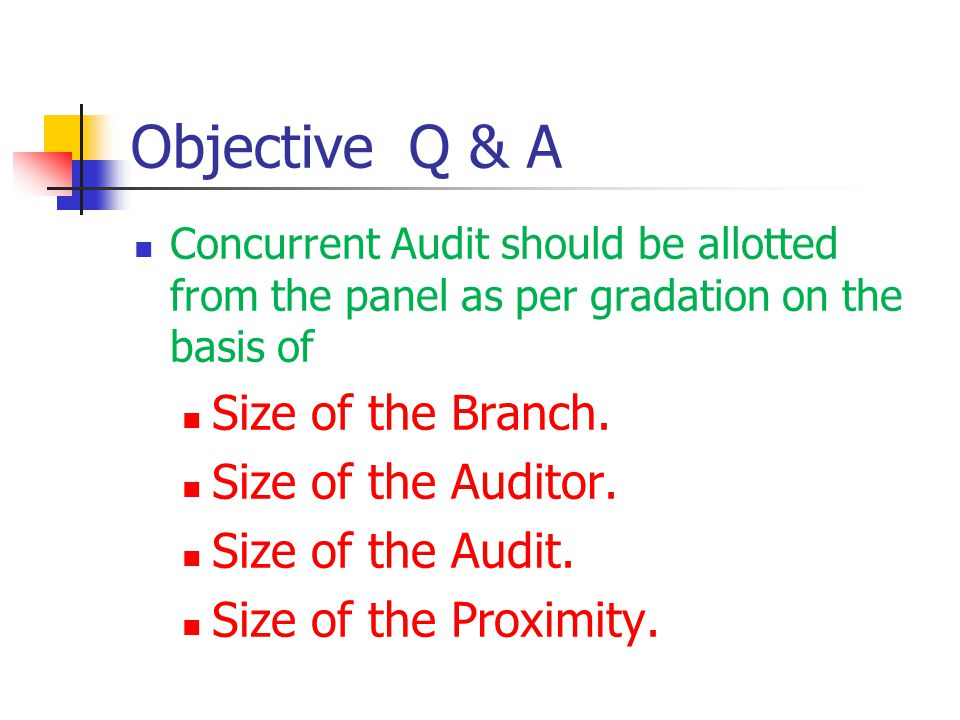 Objective Q & A Size of the Branch. Size of the Auditor.