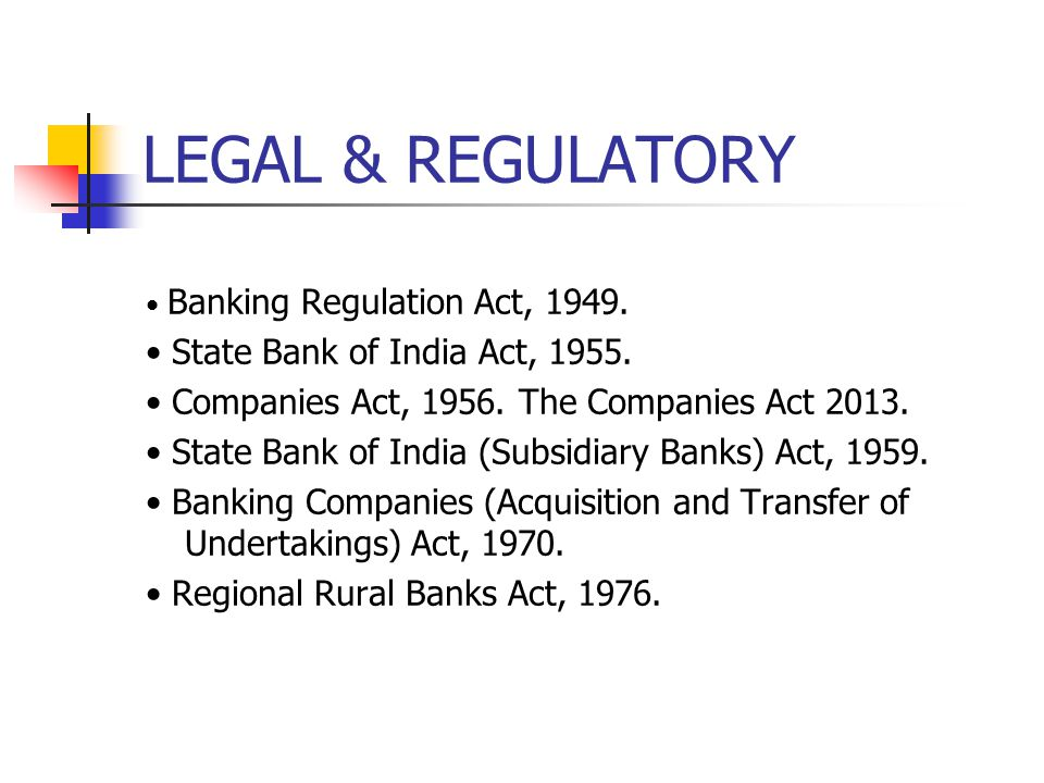 LEGAL & REGULATORY • State Bank of India Act, 1955.